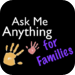 Ask Me Anything for Families